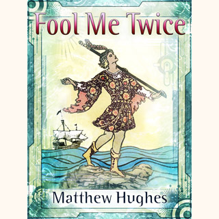 Fool Me Twice: a novel of the Archonate